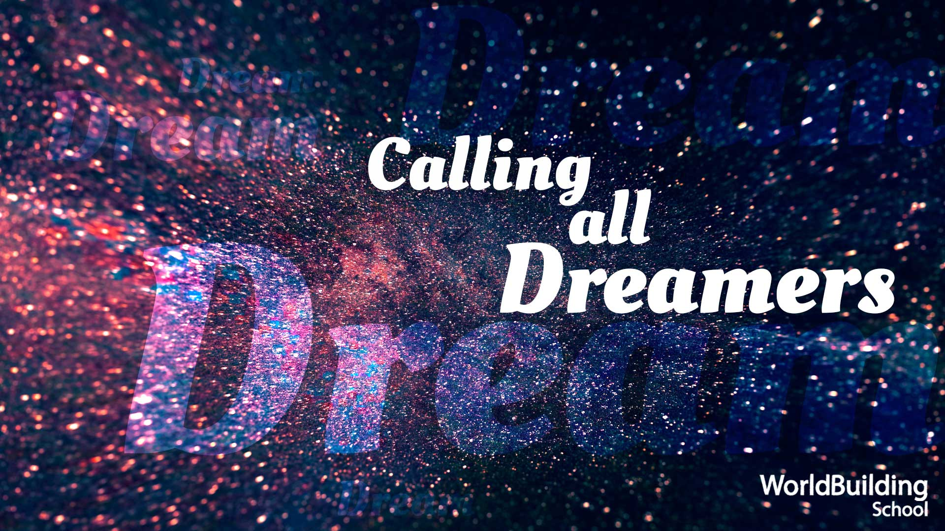Calling all dreamers
